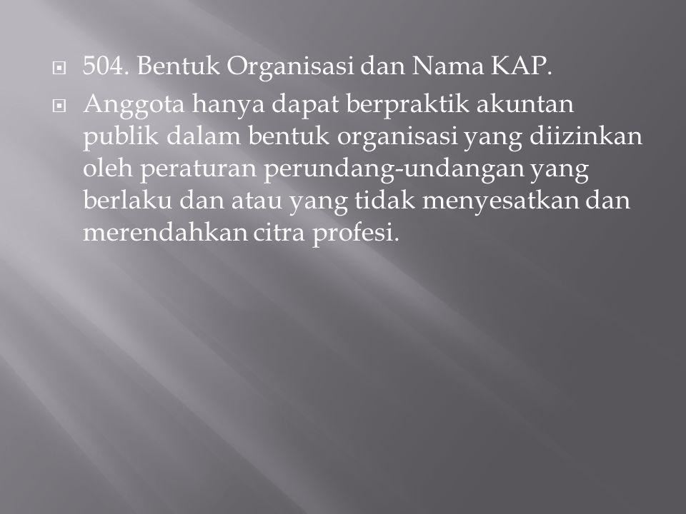 504. Bentuk Organisasi dan Nama KAP.
