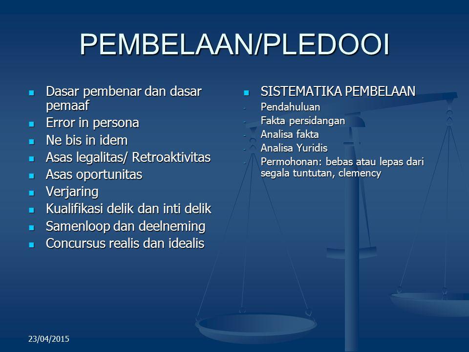 PEMBELAAN/PLEDOOI Dasar pembenar dan dasar pemaaf Error in persona