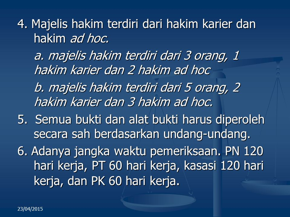 4. Majelis hakim terdiri dari hakim karier dan hakim ad hoc.