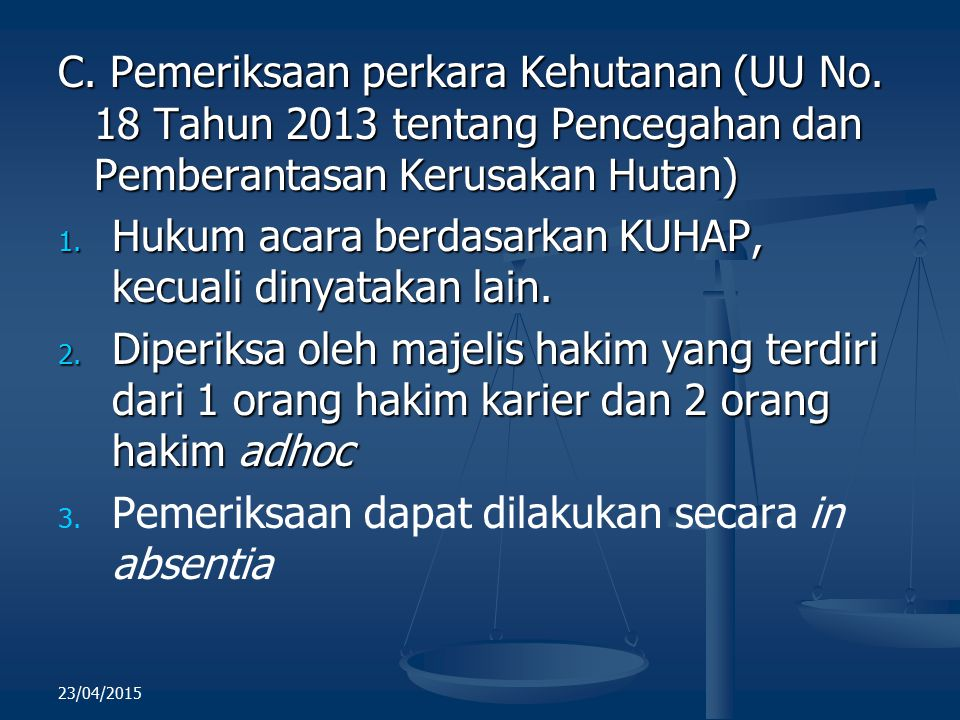 Hukum acara berdasarkan KUHAP, kecuali dinyatakan lain.