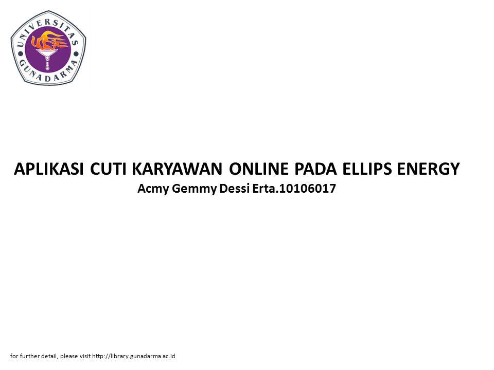APLIKASI CUTI KARYAWAN ONLINE PADA ELLIPS ENERGY Acmy Gemmy Dessi Erta