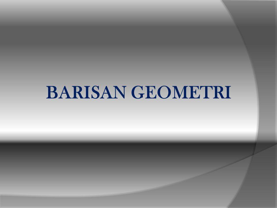 BARISAN GEOMETRI