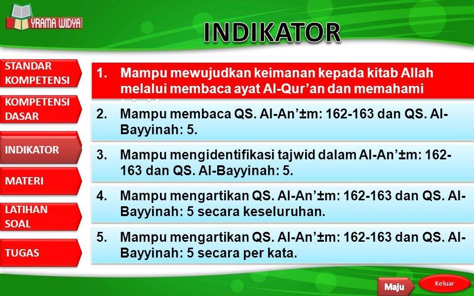 INDIKATOR 1. Mampu mewujudkan keimanan kepada kitab Allah melalui membaca ayat Al-Qur'an dan memahami tajwidnya.