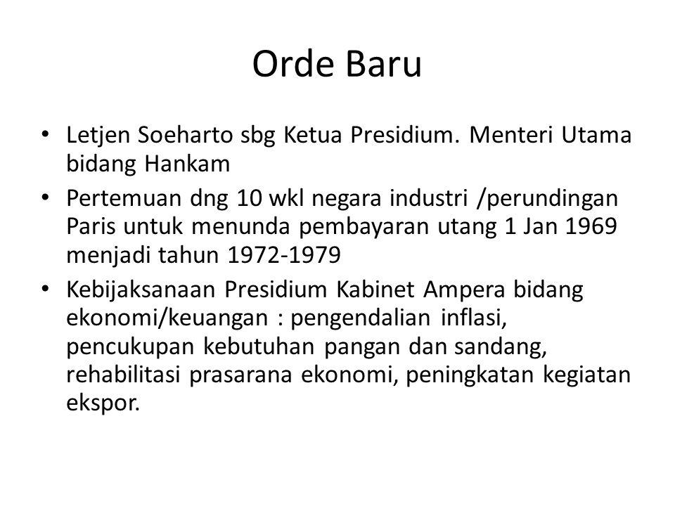 Orde Baru Letjen Soeharto sbg Ketua Presidium. Menteri Utama bidang Hankam.