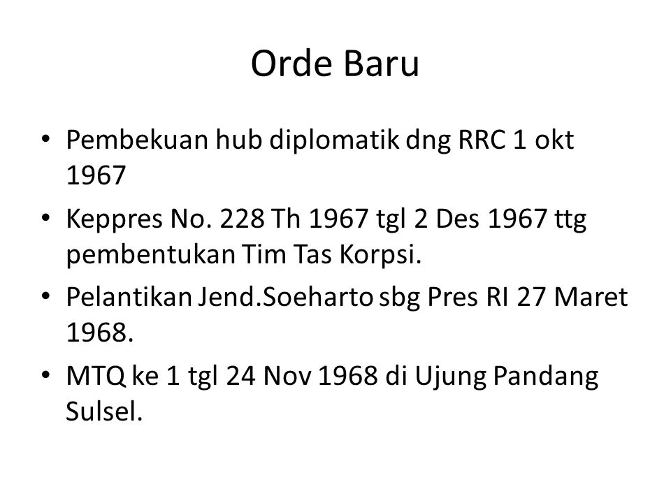 Orde Baru Pembekuan hub diplomatik dng RRC 1 okt 1967