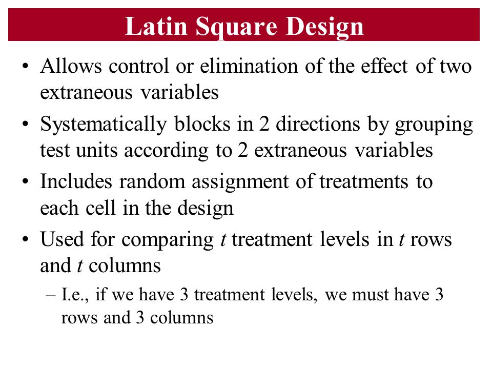latin square design The statistical analysis of a latin-square experiment ronald a fisher realized that latin squares could be abstracted from the by a latin square design.