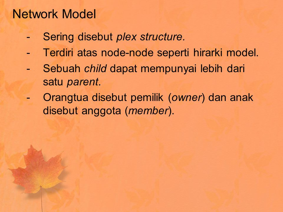 Network Model Sering disebut plex structure.