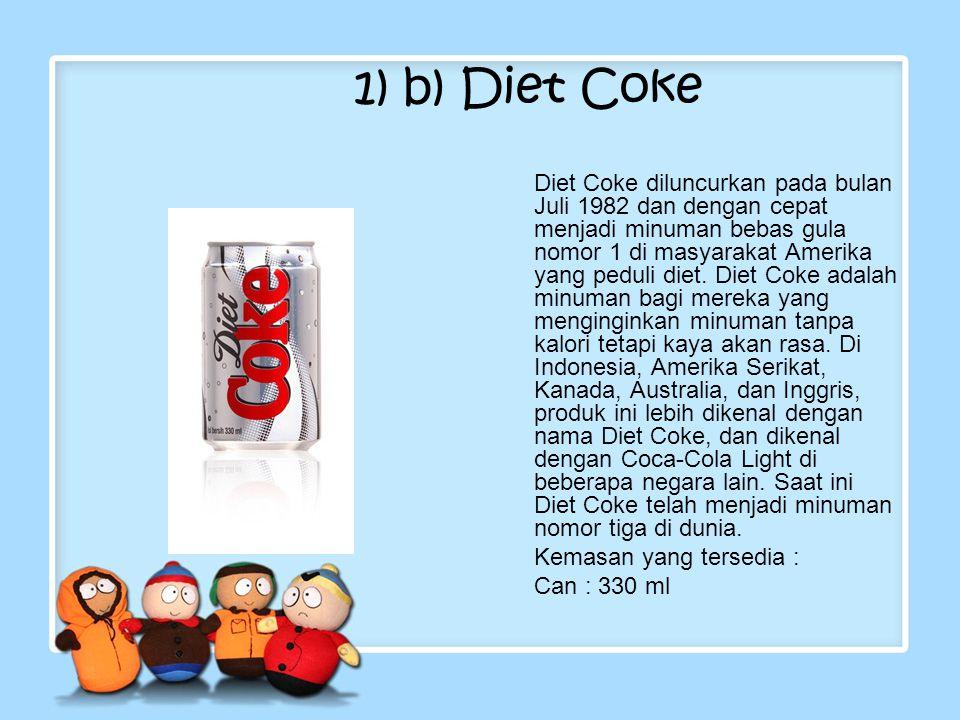 1) b) Diet Coke