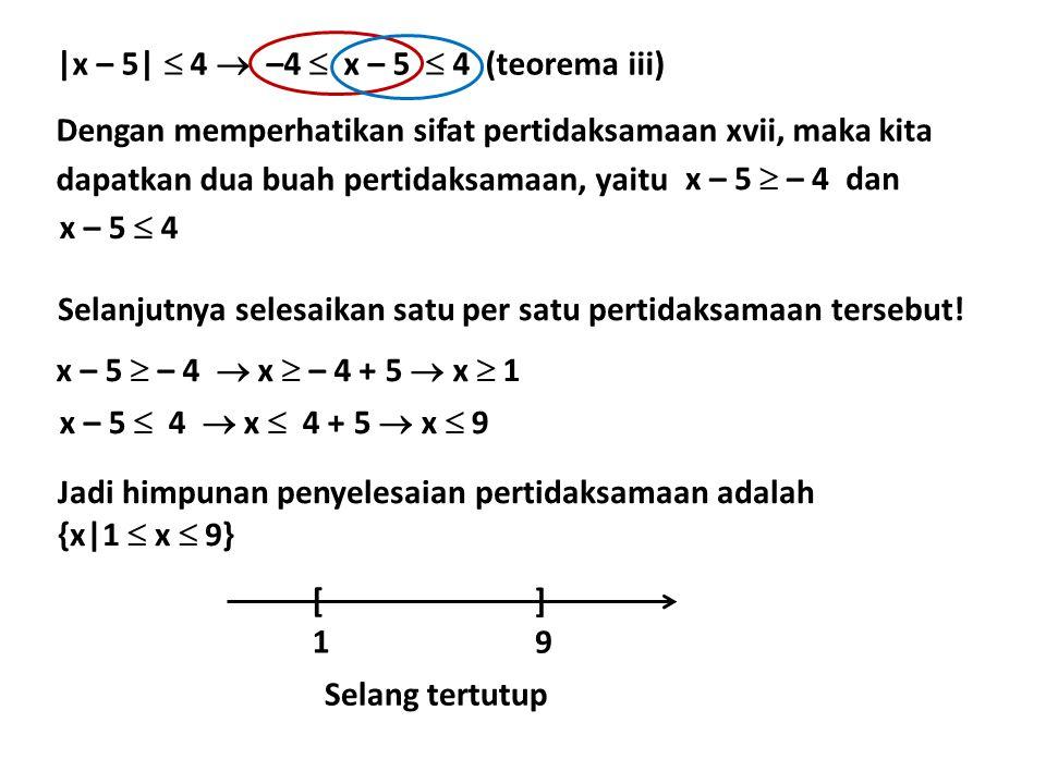 |x – 5|  4  –4  x – 5  4 (teorema iii)