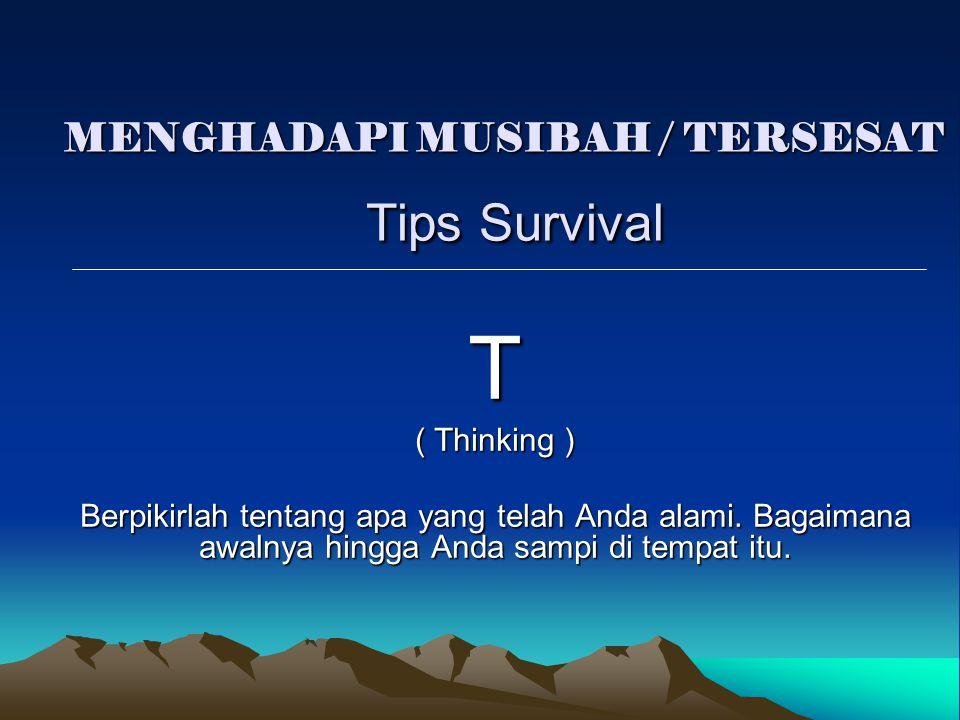 MENGHADAPI MUSIBAH / TERSESAT Tips Survival