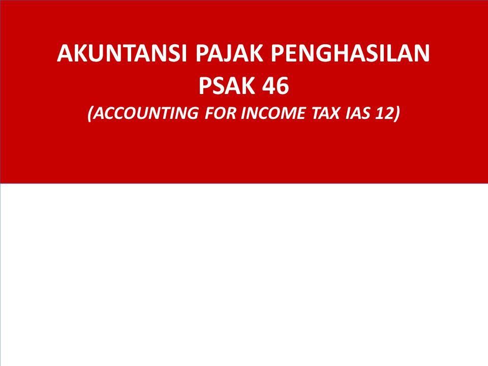 AKUNTANSI PAJAK PENGHASILAN PSAK 46 (ACCOUNTING FOR INCOME TAX IAS 12)