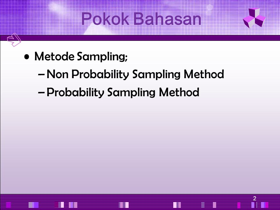 Pokok Bahasan Metode Sampling; Non Probability Sampling Method