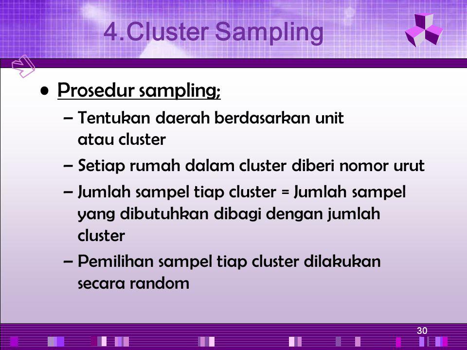 4.Cluster Sampling Prosedur sampling;