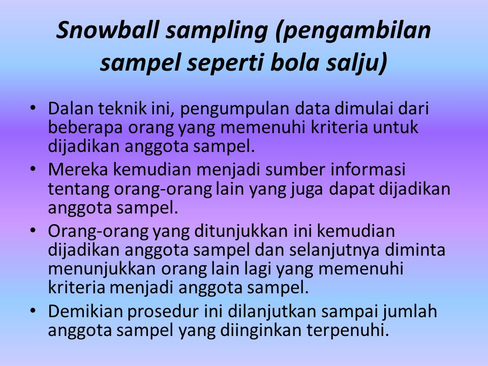 Snowball sampling (pengambilan sampel seperti bola salju)
