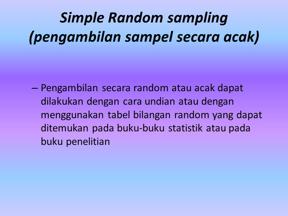 Simple Random sampling (pengambilan sampel secara acak)