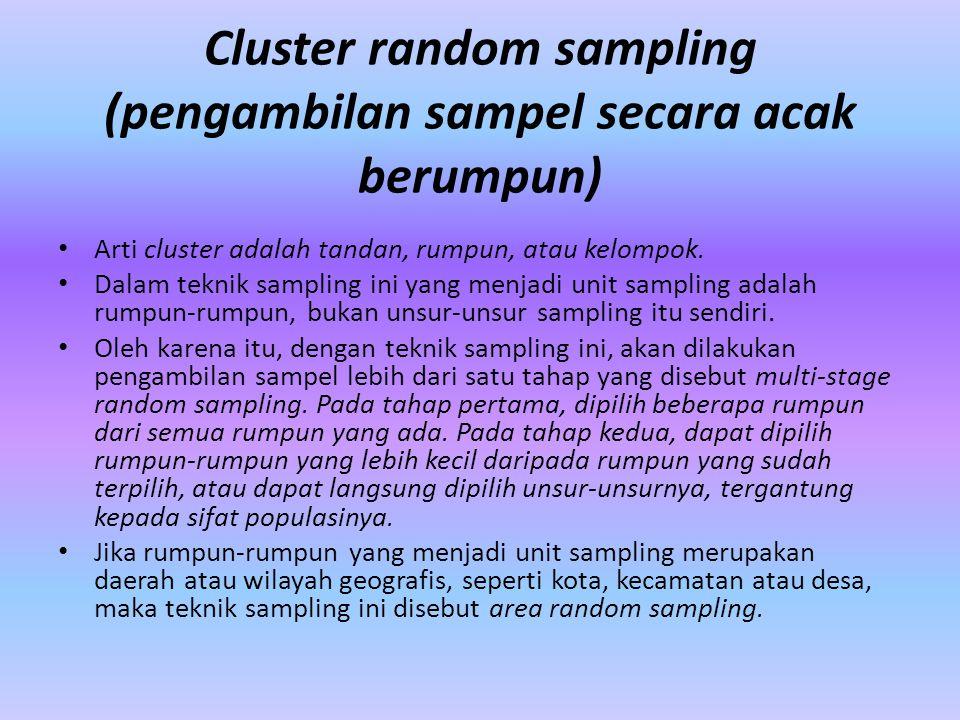 Cluster random sampling (pengambilan sampel secara acak berumpun)