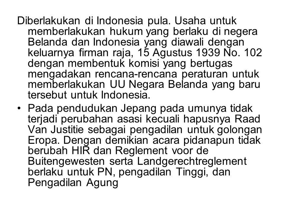 Diberlakukan di Indonesia pula