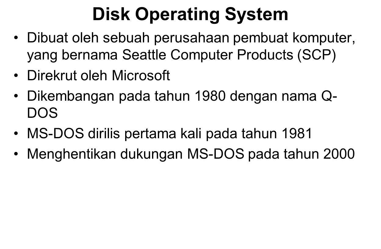 Disk Operating System Dibuat oleh sebuah perusahaan pembuat komputer, yang bernama Seattle Computer Products (SCP)