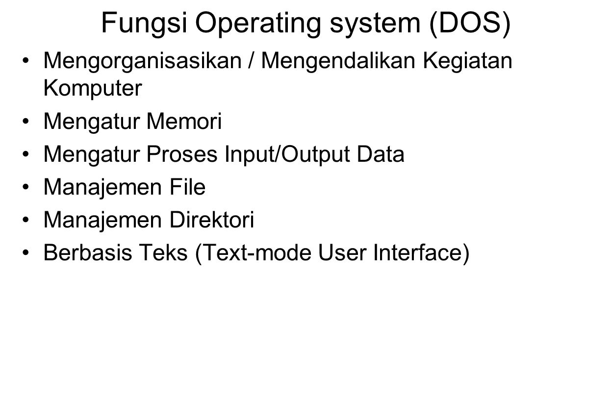 Fungsi Operating system (DOS)