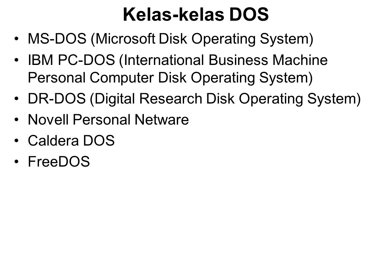 Kelas-kelas DOS MS-DOS (Microsoft Disk Operating System)
