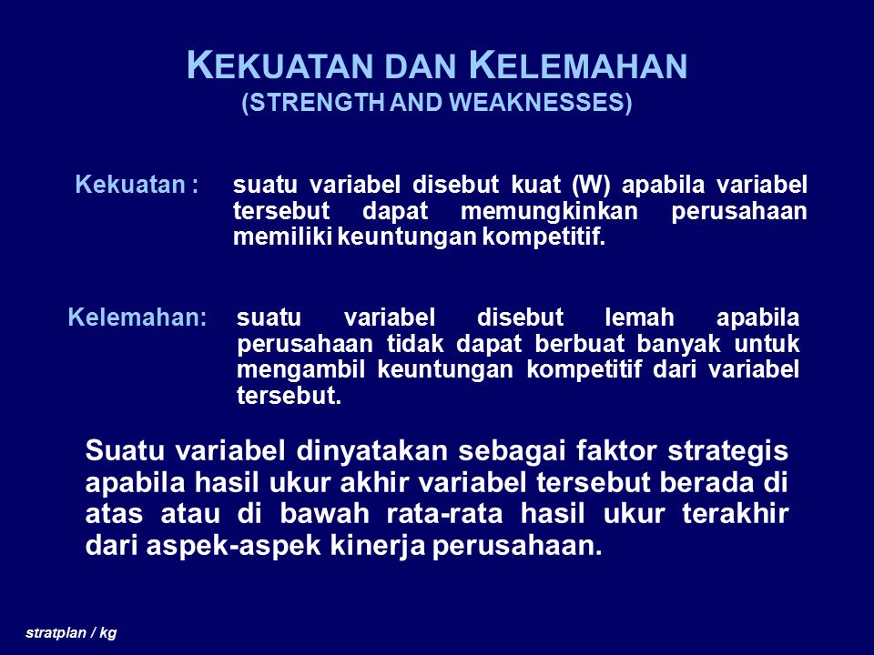 KEKUATAN DAN KELEMAHAN (STRENGTH AND WEAKNESSES)