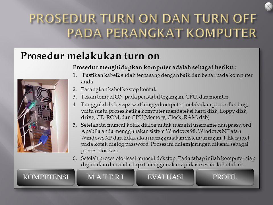PROSEDUR TURN ON DAN TURN OFF PADA PERANGKAT KOMPUTER