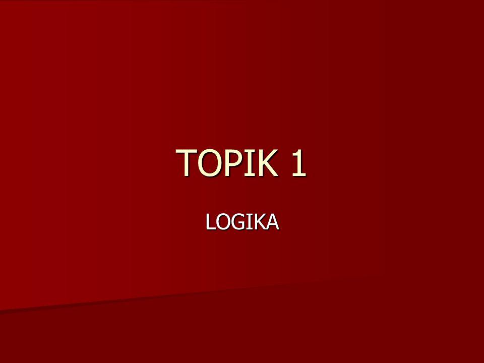 TOPIK 1 LOGIKA