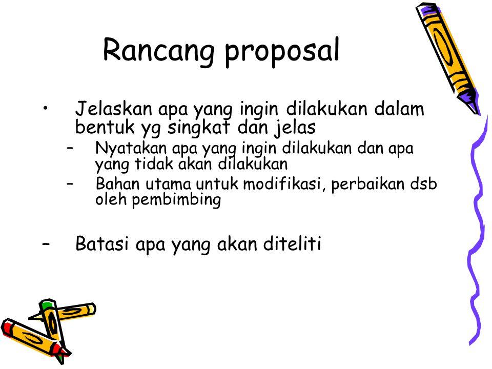 Rancang proposal Jelaskan apa yang ingin dilakukan dalam bentuk yg singkat dan jelas.