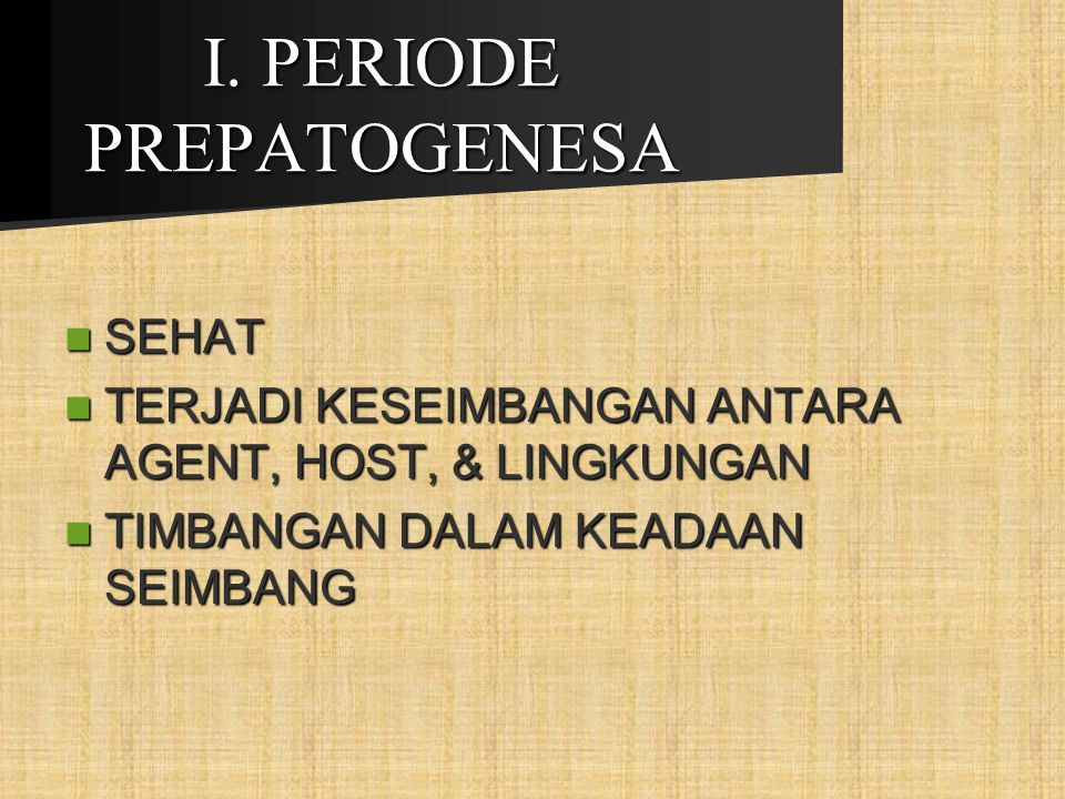 I. PERIODE PREPATOGENESA