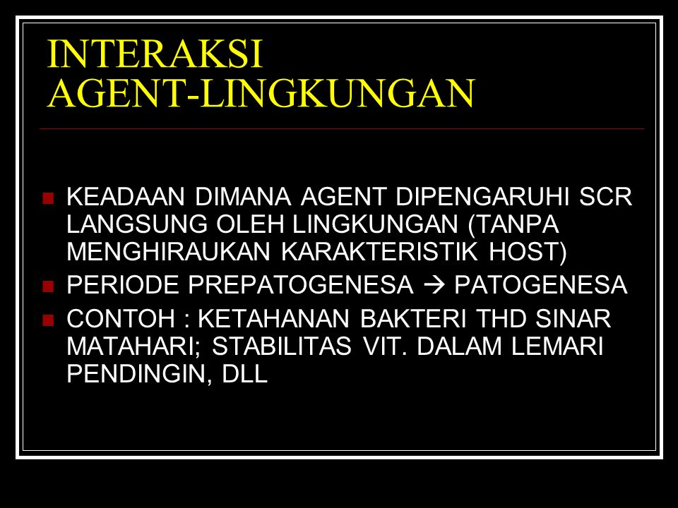 INTERAKSI AGENT-LINGKUNGAN