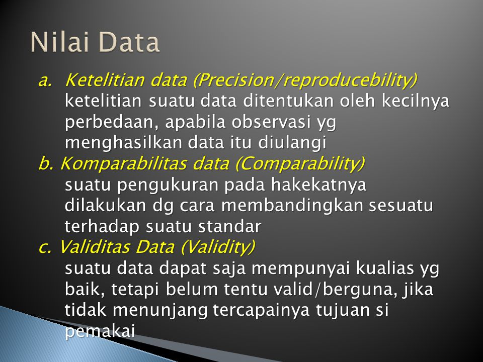 Nilai Data Ketelitian data (Precision/reproducebility)