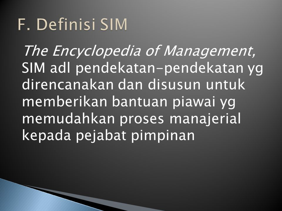 F. Definisi SIM The Encyclopedia of Management,
