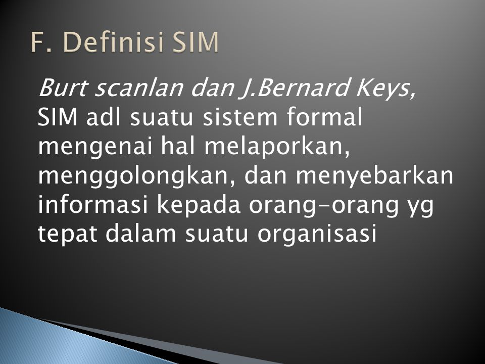 F. Definisi SIM Burt scanlan dan J.Bernard Keys,