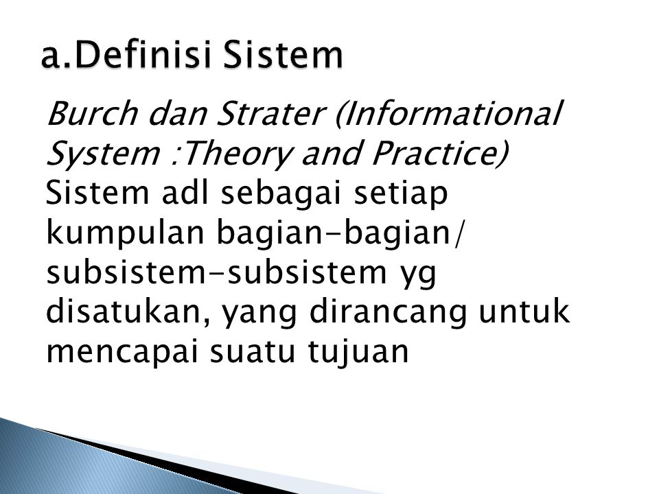 a.Definisi Sistem Burch dan Strater (Informational System :Theory and Practice)