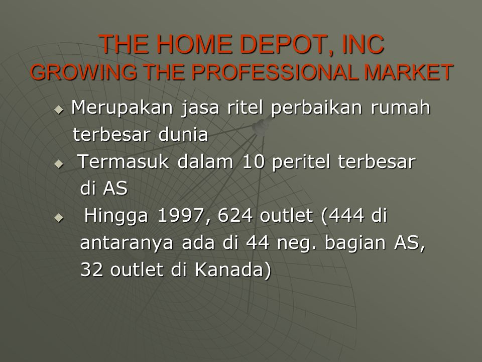 THE HOME DEPOT, INC GROWING THE PROFESSIONAL MARKET