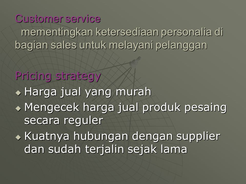 Customer service mementingkan ketersediaan personalia di bagian sales untuk melayani pelanggan