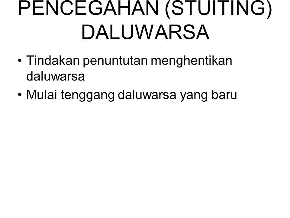 PENCEGAHAN (STUITING) DALUWARSA