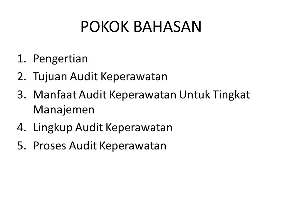 POKOK BAHASAN Pengertian Tujuan Audit Keperawatan
