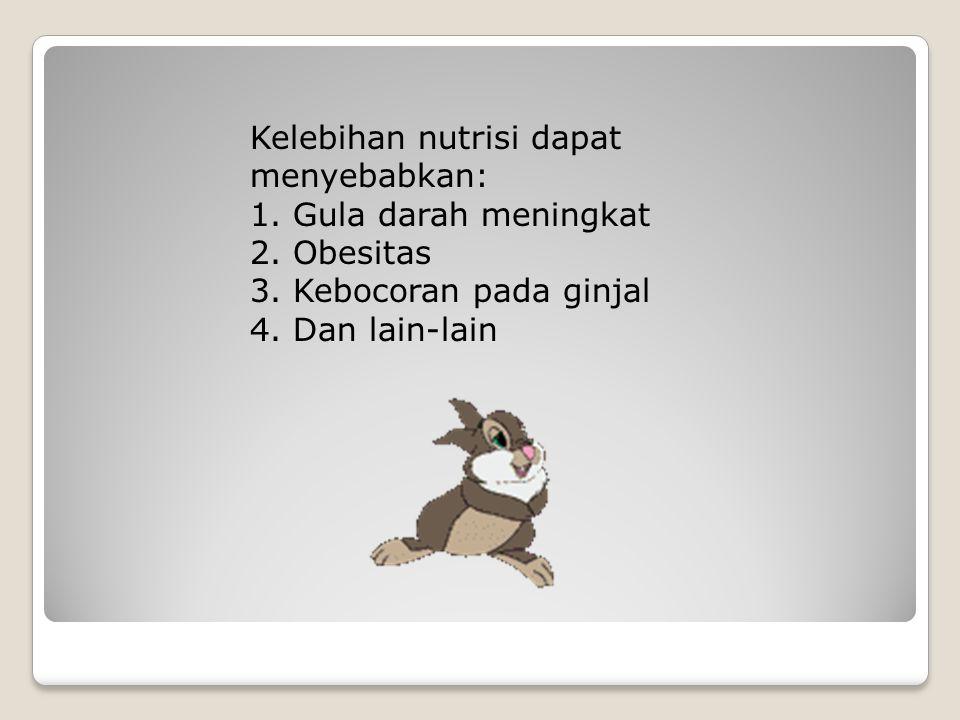 Kelebihan nutrisi dapat menyebabkan: