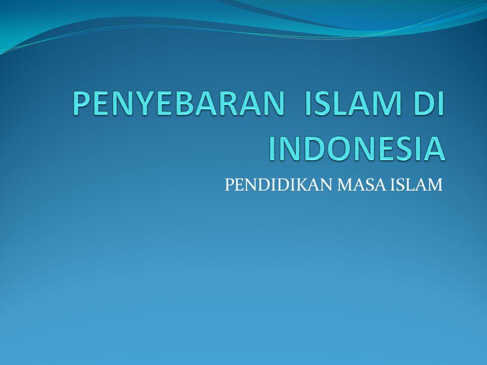 PENYEBARAN ISLAM DI INDONESIA