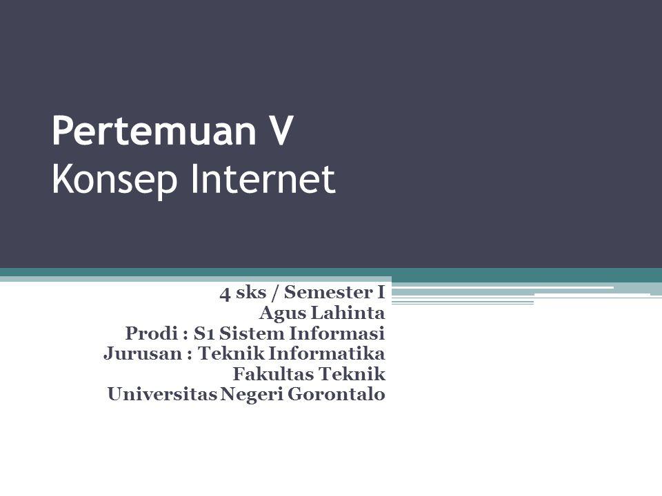 Pertemuan V Konsep Internet