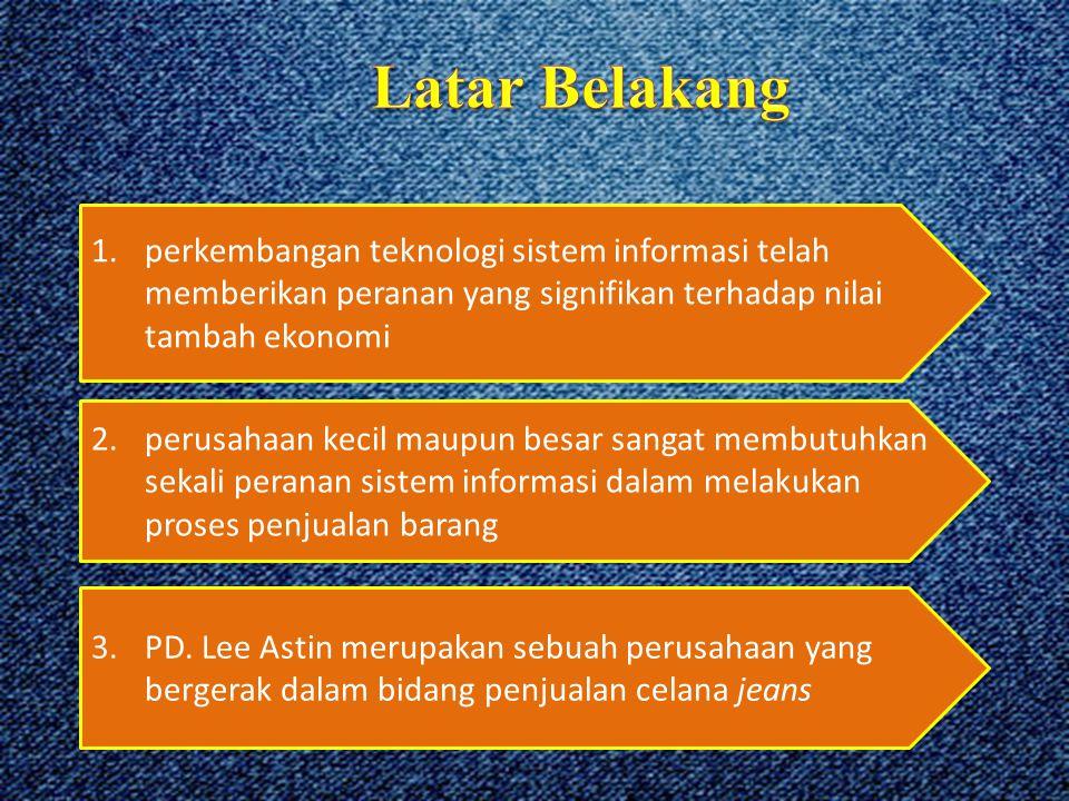 Latar Belakang perkembangan teknologi sistem informasi telah memberikan peranan yang signifikan terhadap nilai tambah ekonomi.