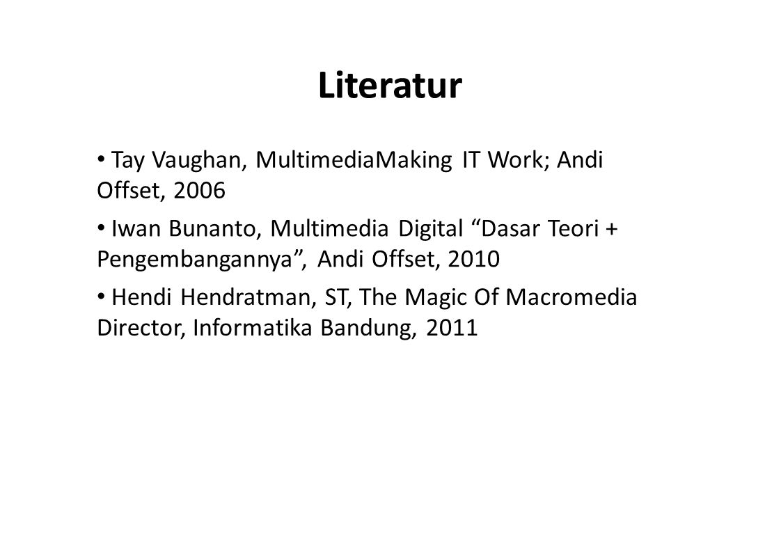 Literatur • Tay Vaughan, MultimediaMaking IT Work; Andi Offset, 2006