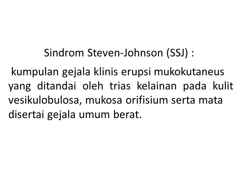 Sindrom Steven-Johnson (SSJ) :