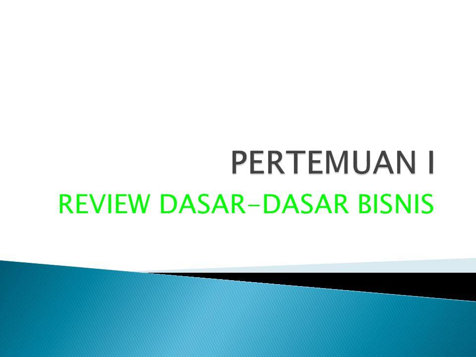 REVIEW DASAR-DASAR BISNIS