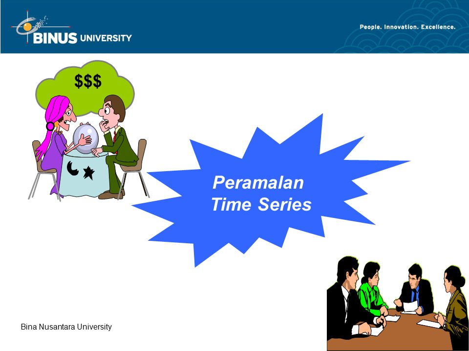 $$$ Peramalan Time Series Bina Nusantara University