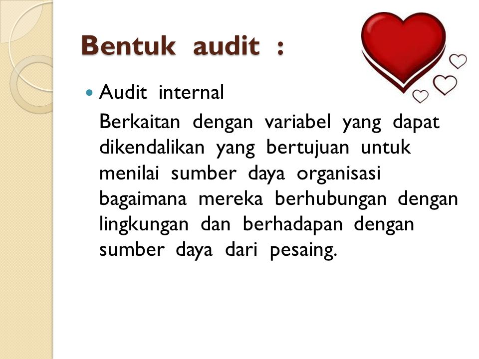 Bentuk audit : Audit internal