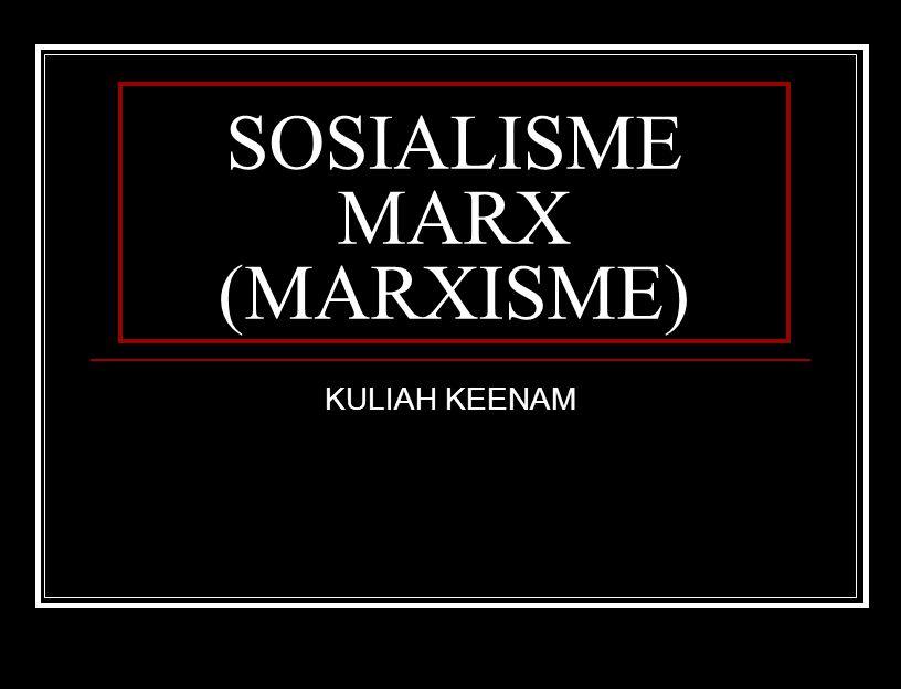SOSIALISME MARX (MARXISME)