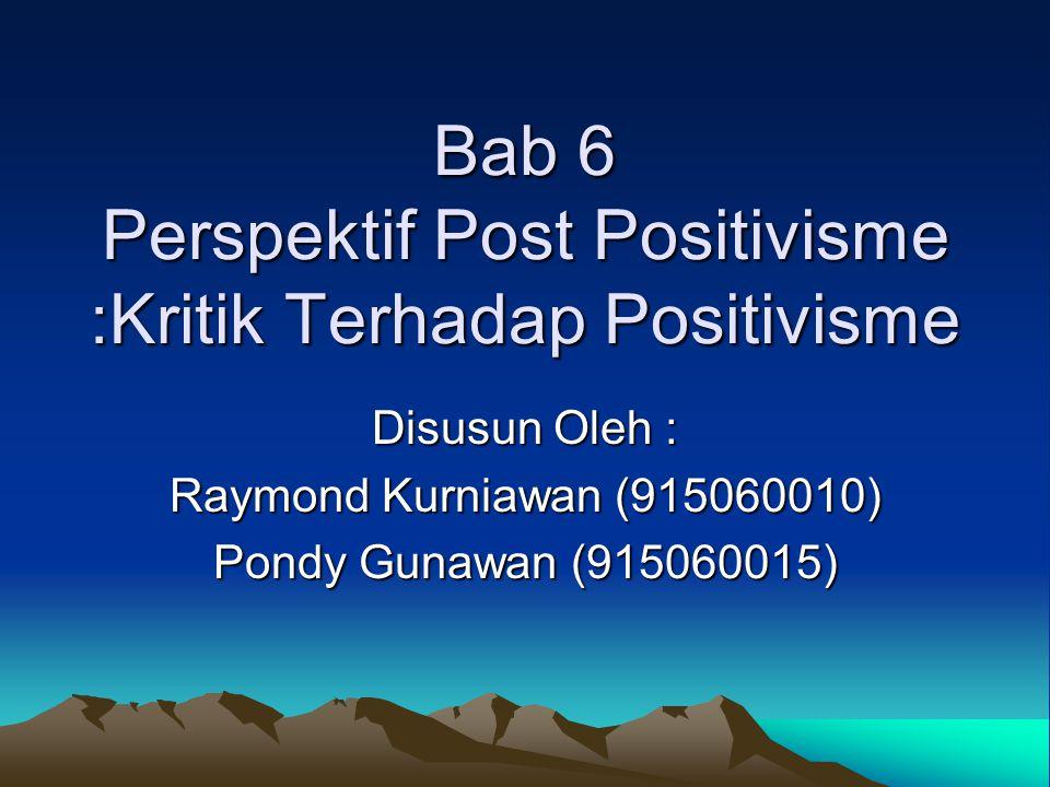 Bab 6 Perspektif Post Positivisme :Kritik Terhadap Positivisme