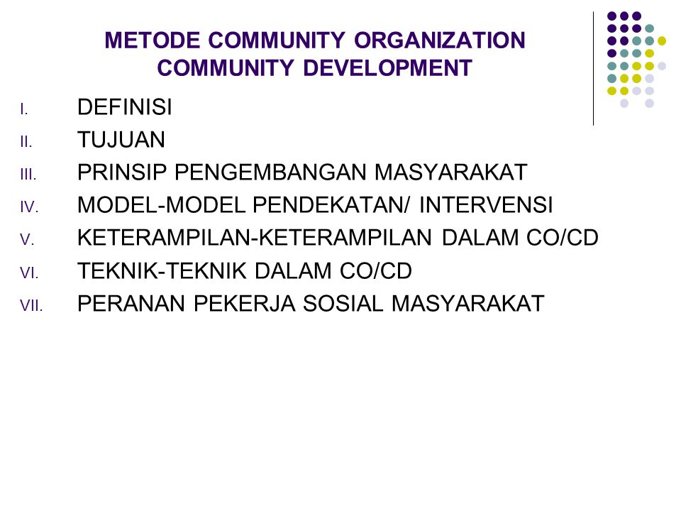 METODE COMMUNITY ORGANIZATION COMMUNITY DEVELOPMENT